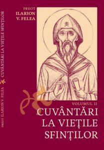 """Cuvântari la Viețile Sfinților"""", de Preot Ilarion V. Felea"""